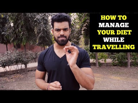 How To Manage Your Diet While Travelling