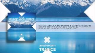 Matias Lehtola, Perpetual & Sandra Passero - Remind Me (Suncatcher Radio Edit)
