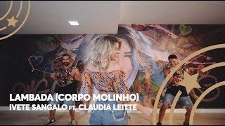 Lambada (Corpo Molinho) - Ivete Sangalo ft. Claudia Leitte - Lore Improta | Coreografia