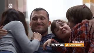 Oteckovia - NOVÉ ČASTI od pondelka 2. 9. 2019 o 17:55 na TV Markíza