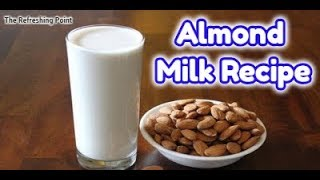 How to Make Homemade Almond Milk - Easy and Delicious Almond Milk Recipe