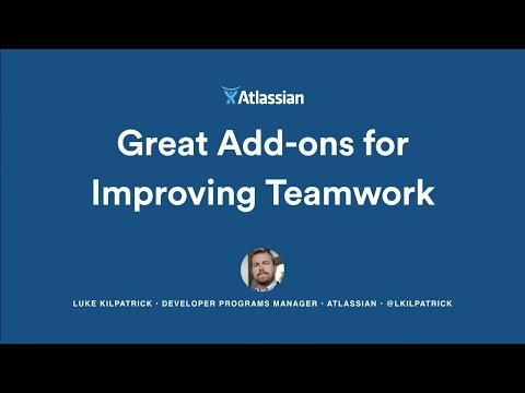 Great Add-ons for Improving Teamwork - Atlassian Summit 2016
