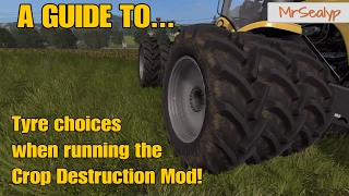 Farming Simulator 17 PS4: A Guide to... Tyre choices when running the Crop Destruction Mod!