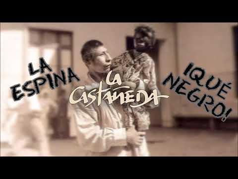 La Castañeda - La Espina/¡Qué Negro! (VERSIÓN VIVE LATINO 2019)