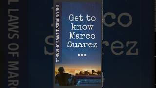 The Universal Laws of Marco: Get to Know Marco Suarez