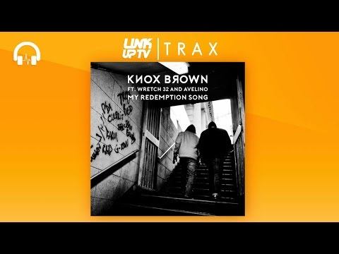 Wretch 32 X Avelino X Knox Brown - My Redemption Song   Link Up TV TRAX