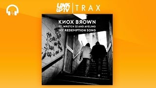 Wretch 32 X Avelino X Knox Brown - My Redemption Song | Link Up TV TRAX