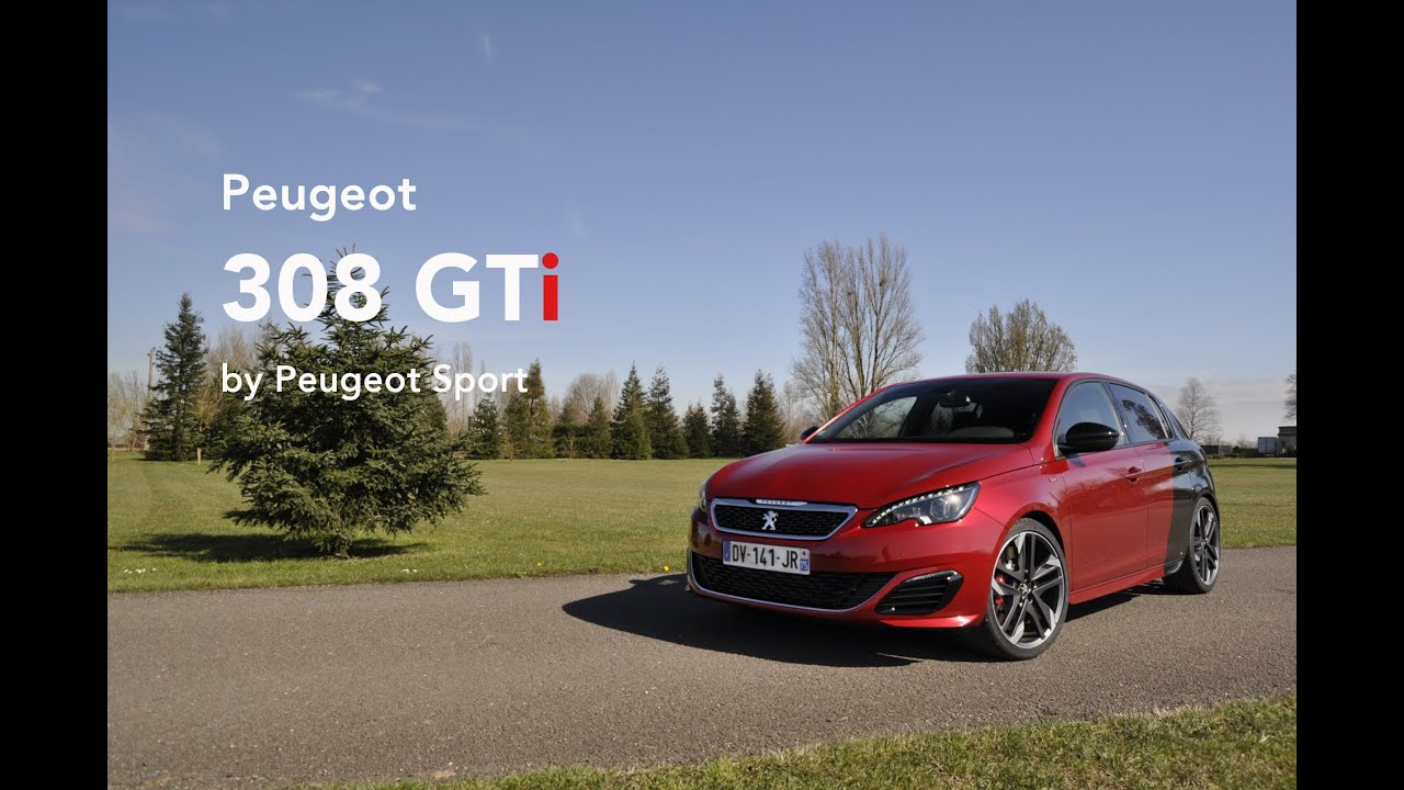 essai peugeot 308 gti by peugeot sport le billet auto youtube. Black Bedroom Furniture Sets. Home Design Ideas