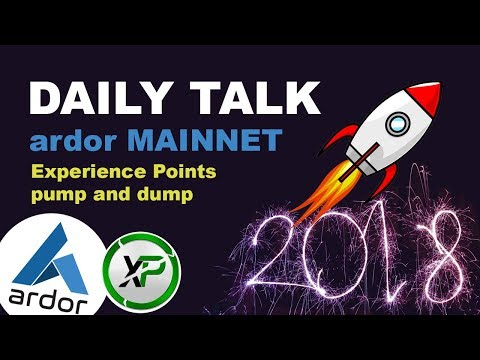 Daily Talk #1 2018 - Ardor Mainnet launched, Experience points pump and dump