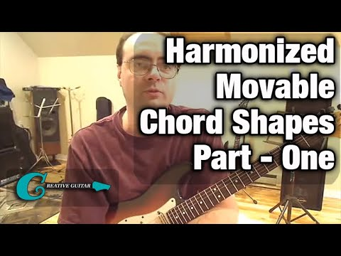 Creative Guitar: Harmonized Moveable Chord Shapes - Part 1