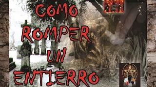 COMO ROMPER UN RITUAL DE ENTIERRO | ESOTERISMO AYUDA ESPIRITUAL