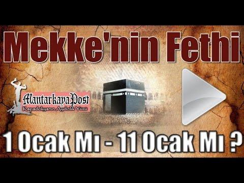 ,MEKKE'NİN FETHİ 1 OCAK MI, 11 OCAK MI!!!