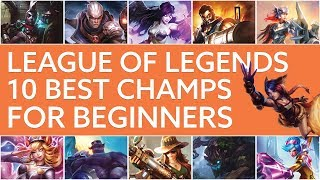 the 10 best league of legends champions for beginners 2016