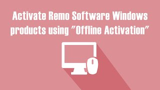 "Activate Remo Software Windows product ""Offline Activation"" Data Recovery Software Windows Mac"