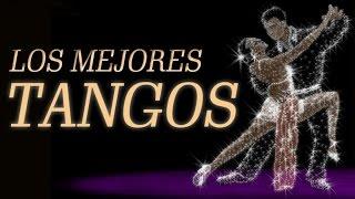 Los Mejores Tangos - Tangos inolvidables para bailar y escuchar