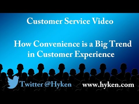 Customer Service Expert:  A Big Trend in Customer Experience (CX): Convenience