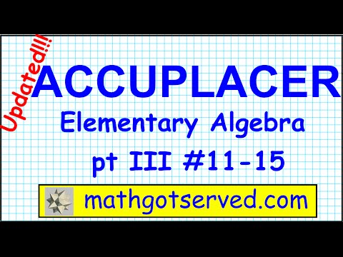 Accuplacer elementary algebra problems 11 to 15 updated college board