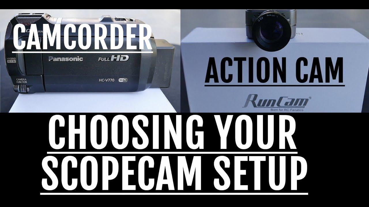 Panasonic HC-V770 vs Runcam2   Choosing a Scopecam