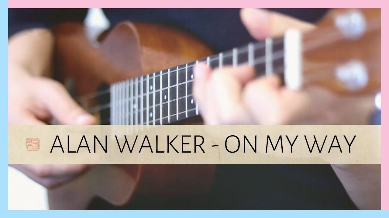 Alan Walker - On My Way【TABS】 (Fingerstyle Ukulele) - YouTube
