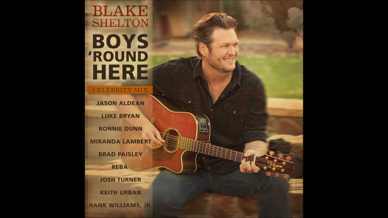 Blake Shelton - Boys 'Round Here Celebrity Mix (Official ...