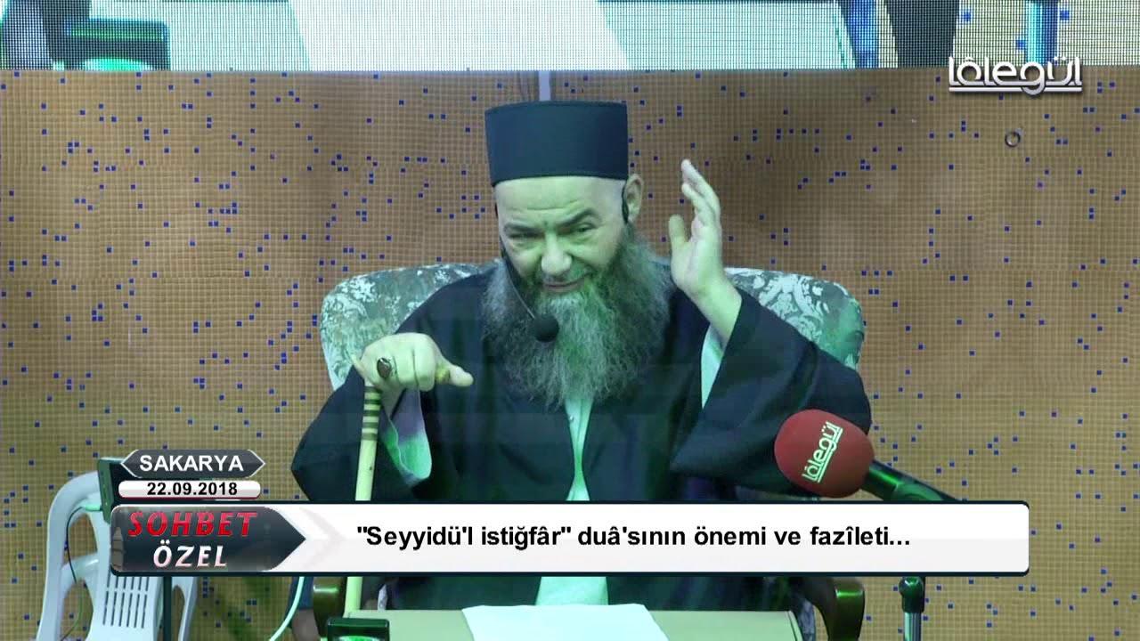 22 Eylül 2018 Tarihli Sakarya Özel Sohbeti - Cübbeli Ahmet Hocaefendi Lâlegül TV