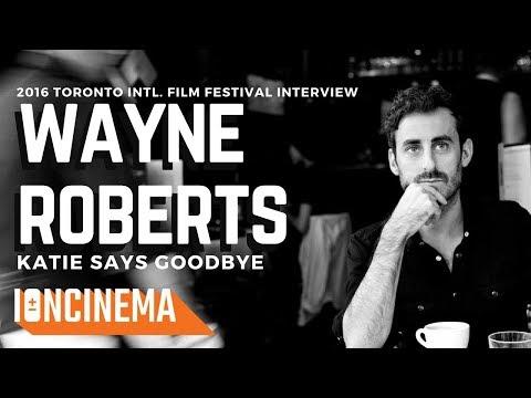 Interview: Wayne Roberts - Katie Says Goodbye
