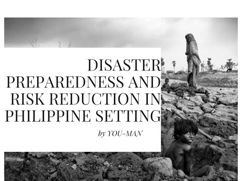 Disaster Preparedness And Risk Reduction in Philippine Setting