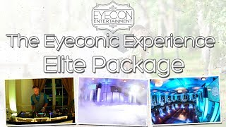 Elite Package - The Eyeconic Experience - Eyecon Entertainment