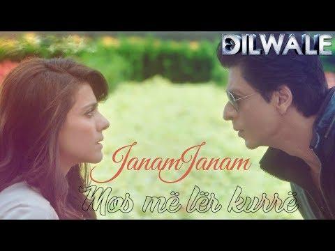 Janam Janam Albanian Lyrical – Dilwale | Shah Rukh Khan, Kajol | Arijit Singh, Antara Mitra
