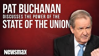 Pat Buchanan Discusses the Power of the State of the Union
