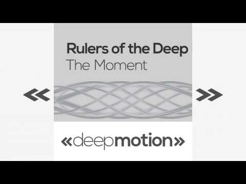 Rulers Of The Deep - The Moment (Original)