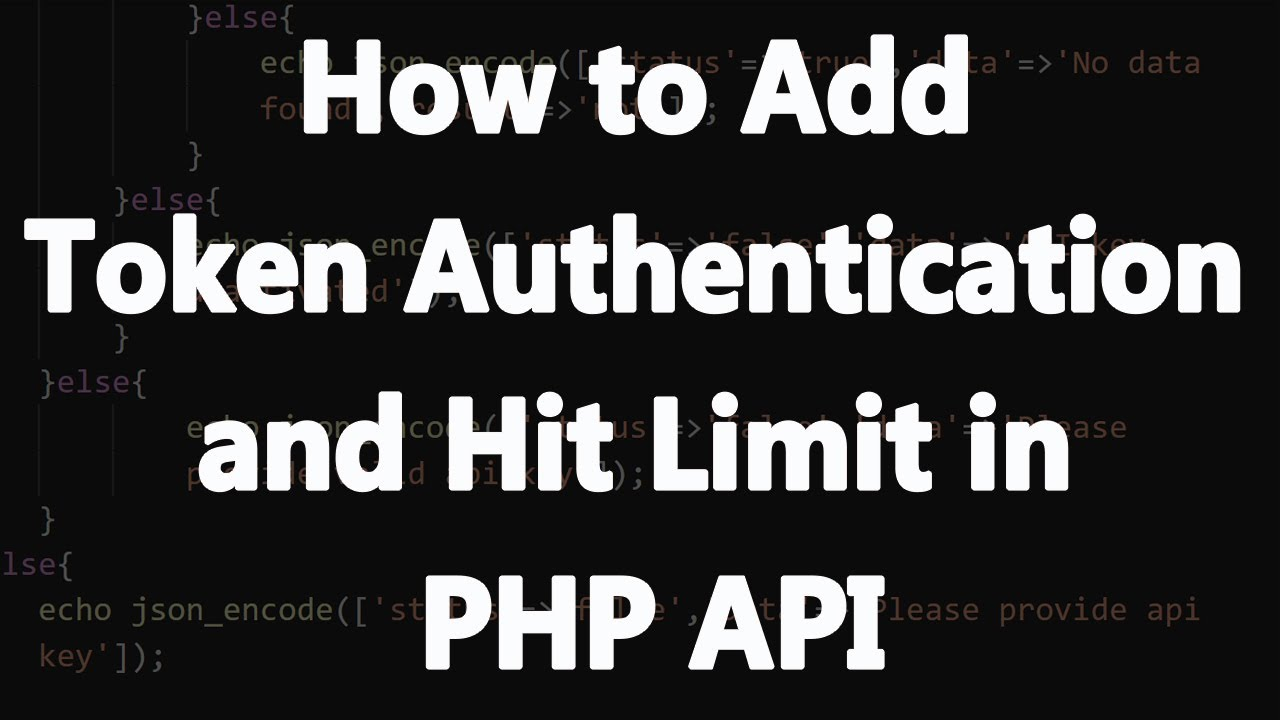 How to Add Token Authentication and Hit Limit in PHP API