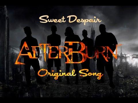 AfterBurn  Sweet Despair Original Song