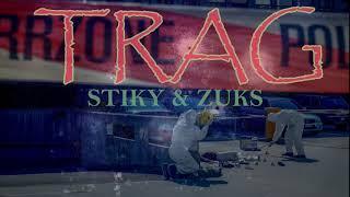 STIKY & ZUKS - TRAG (PROD.BY.HAAGA)