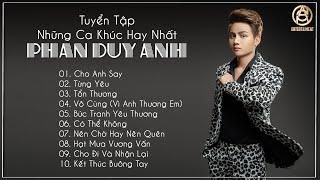 Tuyển Tập Bài Hát Hay Nhất Của Phan Duy Anh 2020   Best Songs Of Phan Duy Anh 2020