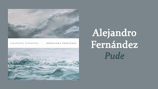 Alejandro Fernández - Pude | Letra thumbnail