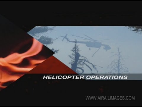 """""""Helicopter Operations"""" wildfire video"""