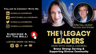 Bronx Strong: Serving & Supporting Diverse Community with Michael Max Knobbe