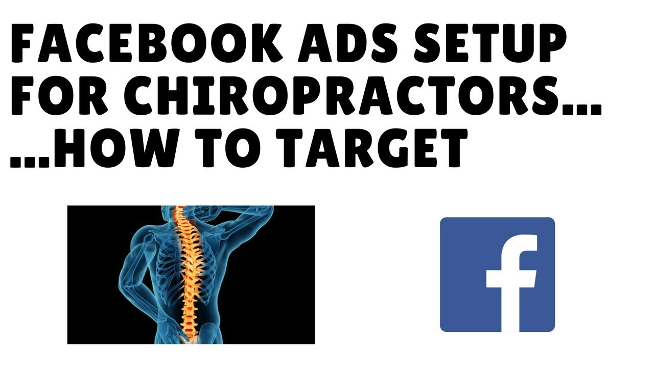 Facebook Ad Targeting For Chiropractors - Includes ClickFunnels Template