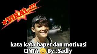 Download Kata kata mutiara cinta bikin baper dan motivasi cinta !!! #VIRAL By : Sadly