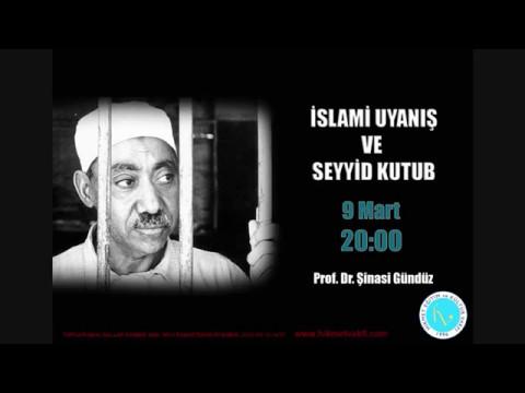 İslami Uyanış ve Seyyid Kutub - Prof. Dr. Şinasi Gündüz