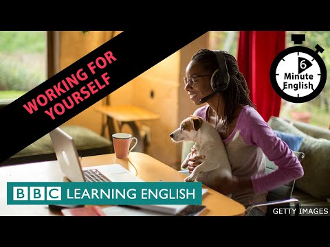 Working for yourself - 6 Minute English