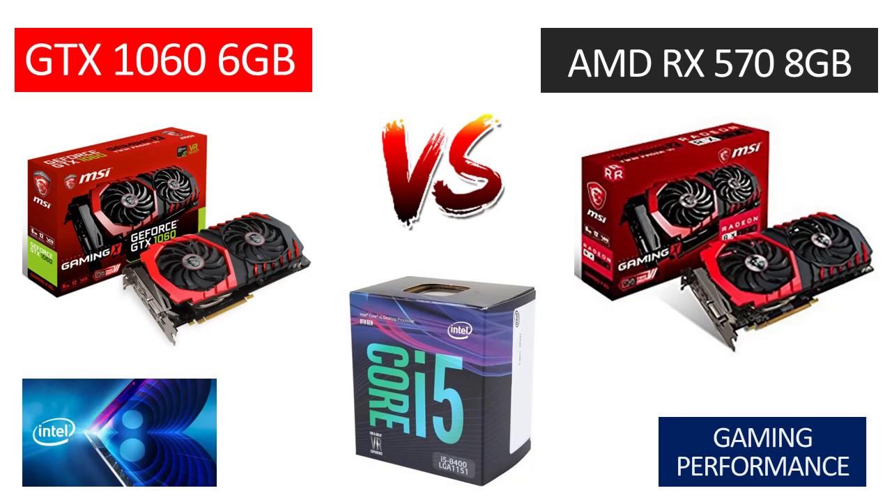 GTX 1060 6GB vs RX 570 8GB - i5 8400 - Benchmarks Comparison