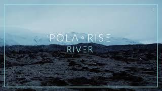 Pola Rise - River [Official Audio]