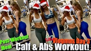 Calf & Abs Workout | Post Workout Meal | VLOGMAS DAY 3