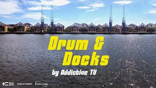 DRUM & DOCKS by Addictive TV  [Join The Docks]