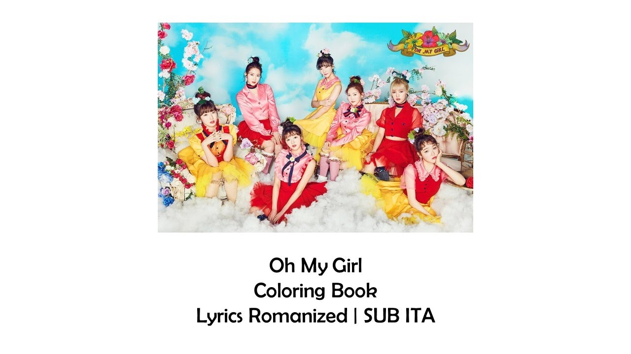 Oh My Girl Coloring Book Lyrics Romanized Sub Ita
