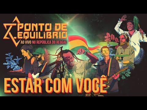 Ponto de Equilíbrio - Estar com Você ao vivo no República do Reggae (Vídeo Oficial)