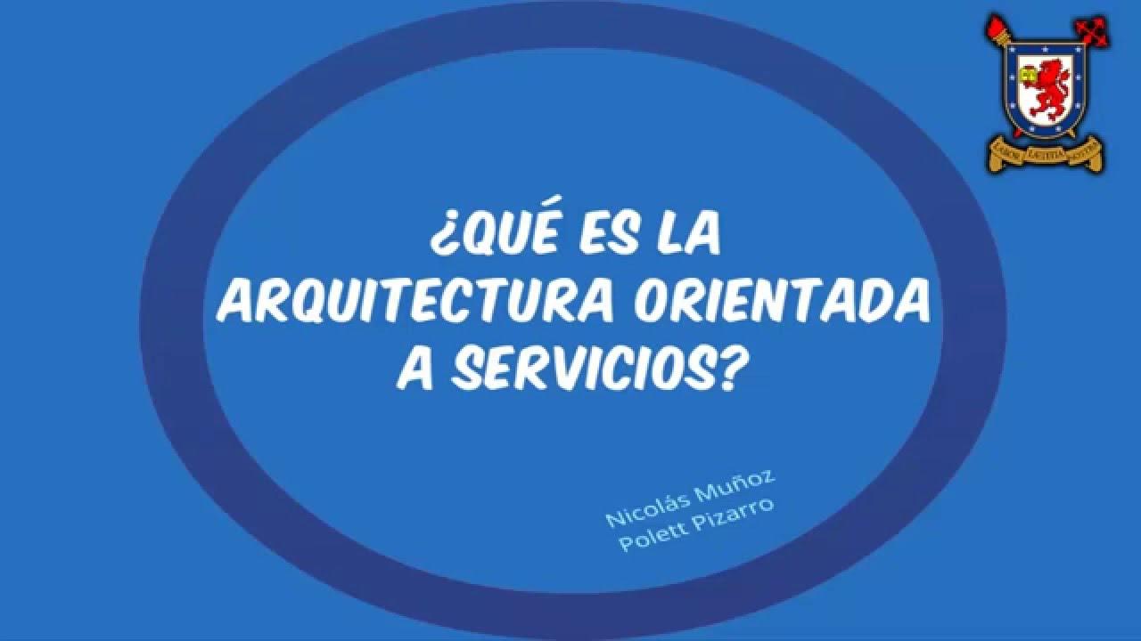 Qu es la arquitectura orientada a servicios youtube for Arquitectura orientada a servicios