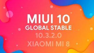 MIUI 10 GLOBAL STABLE 10.3.2.0   XIAOMI MI 8   DARK MODE, 4K 60 FPS